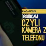 DroidCAM - Czyli wparcie na zdalnym nauczaniu