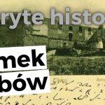 Ukryte historie - Zamek Dybów