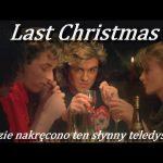 Last Christmas - gdzie kręcono teledysk