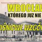 Wrocław, którego nie ma. Wiśniowe Wzgórze w #Breslau - Radio Wrocław