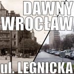 #Wrocław wczoraj i dziś, ulica Legnicka / Friedrich Wilhelm Strasse dawny #Breslau - Radio Wrocław