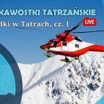 #42 Ciekawostki Tatrzańskie Live - Wypadki w Tatrach, cz. I - Portal Tatrzański