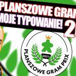 Moje typowania - Planszowe Gram Prix 2021
