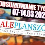 Podsumowanie tygodnia ¦ ALEplanszówki [07-14.03.2021]