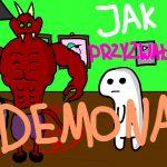 Przyzwanie Demona - Animowana Pasta