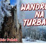 Turbacz- Korona Gór Polski w zimowej odsłonie oczami Wandrusów. Gorce góry które potrafią zaskoczyć.