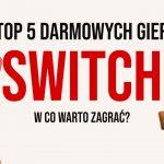 5 najlepszych darmowych/demo gier na SWITCH