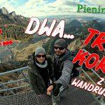 Najpiękniejszy szlak na Trzy Korony z Wandrusami - Pieniny na raz...dwa...trzy dni !!!
