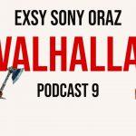 O Valhalli, exach Sony, VR i nie tylko... - gościnnie NRGeek