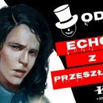 Sesja RPG   Kult. Boskość utracona   Echo z przeszłości - odc. 1