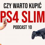 Czy warto kupić PS4 SLIM w 2021 roku? Pierwsze wrażenia i wstępna recenzja konsoli