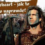 Braveheart - jak to było naprawdę?