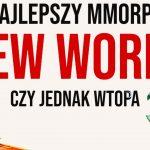 Czy warto kupić NEW WORLD?