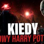KIEDY I OCZYM BĘDZIE NOWY HARRY POTTER
