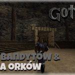 Obóz Bandytów & Arena Orków w Gothic 1 I