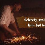Sekrety stali, czyli kim był kowal.